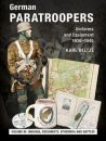 German Paratroopers - Uniform and  Equipment 1936-1945 -...