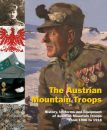 The Austrian Mountain Troops (Dr. M. Christian Ortner,...