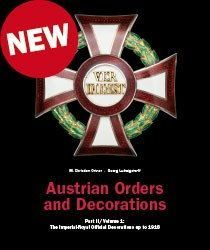 Austrian Orders and Decorations -Part 2 (Dr. M. Christian Ortner, Dr. Georg Ludwigstorff)