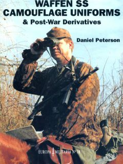 Waffen SS Camouflage Uniforms & Post-War Derivatives (D. Peterson)