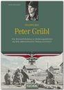 Feldwebel Peter Grübl-Vom Reichsarbeitsdienst zu...