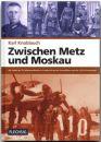 Zwischen Metz und Moskau- Als Soldat der 95....