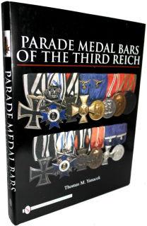 Parade Medal Bars of the Third Reich (Thomas M. Yanacek)