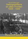 Gebirgsartillerie an allen Fronten 1939-1945 (Roland...