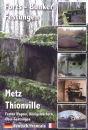 Metz Thionville - Festen Wagner, Königsmachern,...