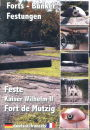 Feste Kaiser Wilhelm II - Fort de Mutzig - DVD-Dokumentation