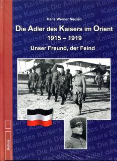 Die Adler des Kaisers im Orient 1915-1919 (Neulen)
