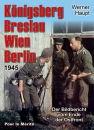 Königsberg, Breslau, Wien, Berlin 1945 - Der...