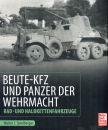 Beute-Kfz und Panzer der Wehrmacht - Rad- und...