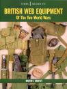 British Web Equipment of WWII (Martin J. Brayley)