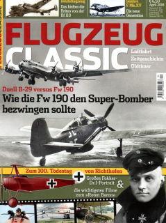 Flugzeug Classic - Das Magazin für Luftfahrt, Zeitgeschichte und Oldtimer - Ausgabe 4/2018