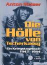 Die Hölle von Tscherkassy - Ein Kriegstagebuch...