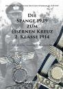Die Spange 1939 zum Eisernen Kreuz 2. Klasse 1914 -...