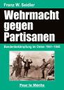 Die Wehrmacht im Partisanenkrieg (Franz W. Seidler)