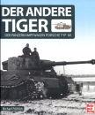 Der andere Tiger - Der Panzerkampfwagen Porsche Typ 101...