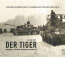 DER TIGER - Volume 3 - SCHWERE PANZERABTEILUNG 503...