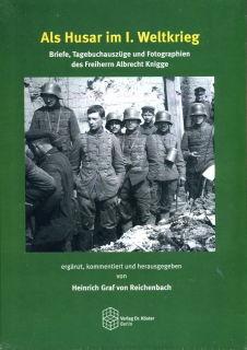 Als Husar im 1. Weltkrieg (Dr. Heinrich Graf von Reichenbach (Hrsg.))