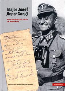 Major Josef (Sepp) Gangl - Ein Ludwigsburger Soldat im Widerstand