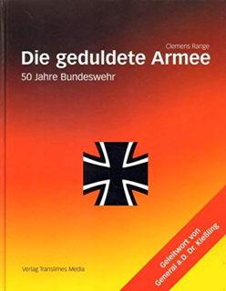 Die geduldete Armee. 50 Jahre Bundeswehr (C. Range)