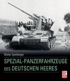 Spezial-Panzerfahrzeuge des deutschen Heeres (Spielberger)
