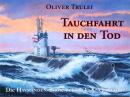 Tauchfahrt in den Tod - Die Havmanden-Boote der k.u.k....