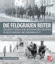 Die feldgrauen Reiter - Die berittenen und bespannten...