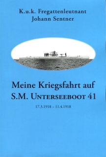 Meine Kriegsfahrt auf S.M. Unterseeboot 41 (Johan Senter)