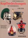 Württembergs Kopfbedeckungen mit Uniformierung 1798...