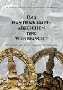 Das Bandenkampfabzeichen der Wehrmacht - (Antonio Scapini)