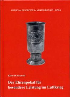 Der Ehrenpokal für besondere Leistungen im Luftkrieg (Klaus D. Patzwall)