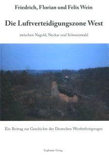 Luftverteidigungszone West zwischen Nagold, Neckar und Schwarzwald (Friedrich, Felix und Florian Wein)
