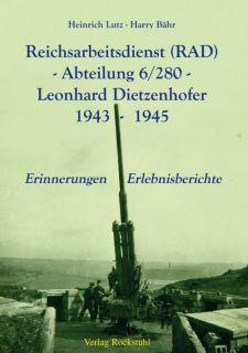 Reichsarbeitsdienst (RAD) - Abteilung 6/280 - Leonhard Dietzenhofer (Heinrich Lutz und Harry Bähr)