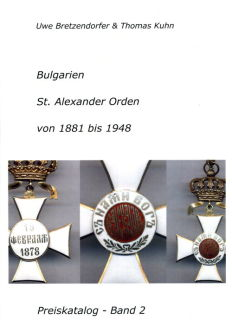 Bulgarien - St. Alexander Orden 1881-1948 - Preiskatalog Band 2 (Bretzendorfer/Kuhn)