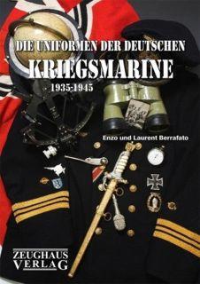 Deutsche Marineuniformen und Ausrüstung 1935 - 1945 (E. & L. Berrafato)